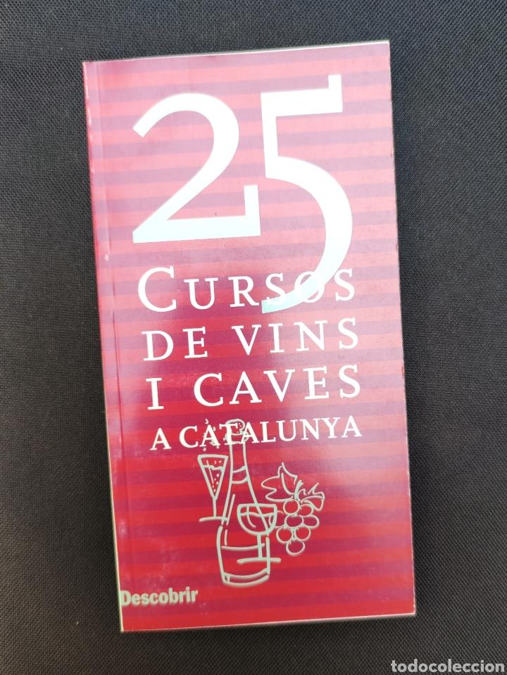 25 CURSOS DE VINS I CAVES A CATALUNYA DESCOBRIR INCAVI 2000 (Libros Nuevos - Ocio - Vinos)