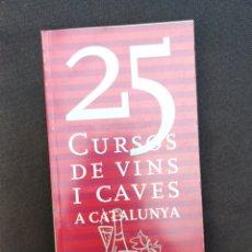 Libros: 25 CURSOS DE VINS I CAVES A CATALUNYA DESCOBRIR INCAVI 2000. Lote 213204407