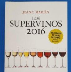 Libros: LIBRO GUIA / JOAN C. MARTÍN - LOS SUPERVINOS 2016. Lote 215550766