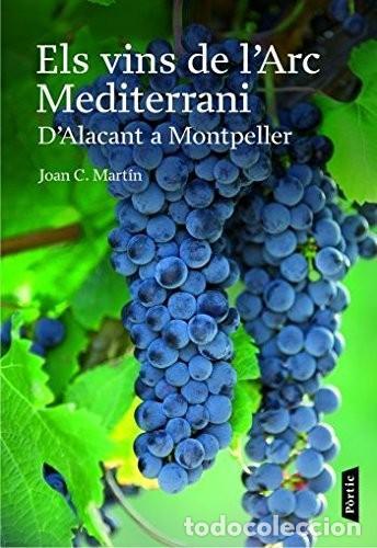 ELS VINS DE L'ARC MEDITERRANI: D'ALACANT A MONTPELLER (CATALÁN) TAPA BLANDA (Libros Nuevos - Ocio - Vinos)