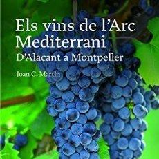 Libros: ELS VINS DE L'ARC MEDITERRANI: D'ALACANT A MONTPELLER (CATALÁN) TAPA BLANDA. Lote 223372308