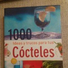 Libros: 1000 IDEAS Y TRUCOS PARA TUS CÓCTELES. Lote 227012667