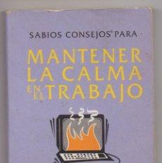 Libros: LIBRO PRACTICO...MANTENER LA CALMA EN EL TRABAJO DE PAUL WILSON. Lote 252381430