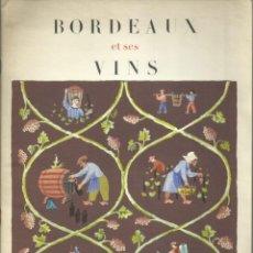 Libros: BORDEAUX ET SES VINS. 1957, FOLLETO INFORMATIVO , RIGUROSO, HISTÓRICO Y ESPECIFICO DE BORDEAUX.. Lote 271975268