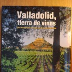 Libros: VALLADOLID, TIERRA DE VINOS.. Lote 273968453