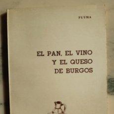 Libros: EL PAN, EL VINO Y EL QUESO DE BURGOS. Lote 295362223