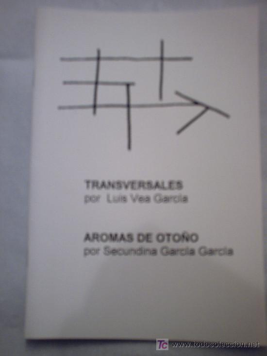 TRANSVERSALES/AROMAS DE OTOÑO DE LUIS VEA Y SECUNDINA GARCÍA (Libros sin clasificar)