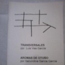 Libros: TRANSVERSALES/AROMAS DE OTOÑO DE LUIS VEA Y SECUNDINA GARCÍA . Lote 7256199
