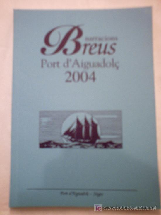 NARRACIONS BREUS PORT AIGUADOLÇ 2004(NARRACIONES MARINERAS) (Libros sin clasificar)