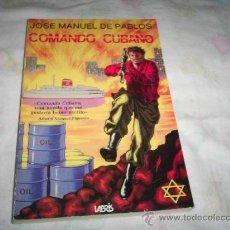 Libros: JOSE MANUEL DE PABLOS , COMANDO CUBANO. Lote 26784967