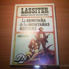 Libros: NOVELA DEL OESTE DE JACK SLADE , SERIE LASSITER , EDICIONES TUCAN SL 1981. Lote 26784962