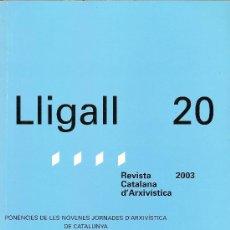Libros: LLIGALL 20 REVISTA CATALANA D'ARXIVÍSTICA 2003. Lote 15724109