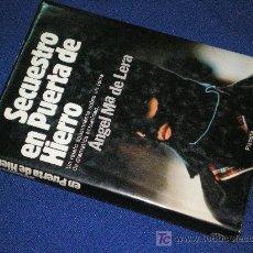 Libros: SECUESTRO EN PUERTA DE HIERRO - ANGEL Mª DE LERA - PLANETA 1ª ED 1982. Lote 9599563