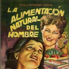 Libros: LA ALIMENTACIÓN NATURAL DEL HOMBRE - EDITORIAL SANATORIUM 1949 . Lote 27247784