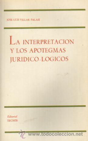 LA INTERPRETACIÓN Y LOS APOTEGMAS JURÍDICO- LÓGICOS. A LA LUZ DEL NUEVO TÍTULO PRELIMINAR DEL CÓDIGO (Libros sin clasificar)