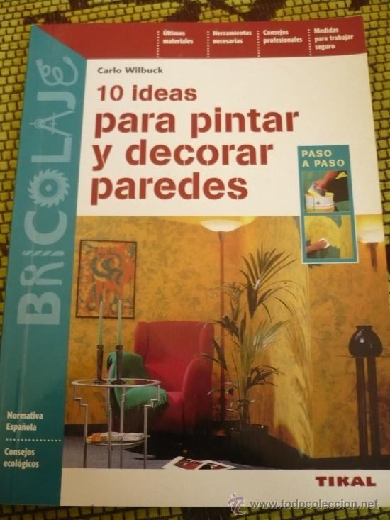 10 Ideas Para Pintar Y Decorar Paredes Paso A P Comprar Libros Sin - Pintar-y-decorar-paredes
