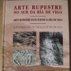 Libros: ARTE RUPESTRE EN EL SUR DE LA RÍA DE VIGO (TEXTO EN TRES IDIOMAS). PETROGLIFOS DE GALICIA. Lote 12560654