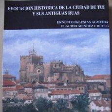 Libros: EVOCACIÓN HISTÓRICA DE LA CIUDAD DE TUI Y SUS ANTIGUAS RÚAS. Lote 130614932