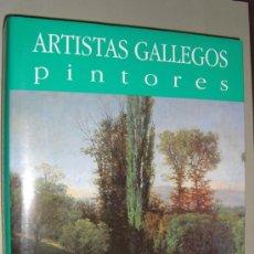 Libros: ARTISTAS GALLEGOS. PINTORES ( NOVECIENTOS ). COLECCIÓN DE ARTE DE GALICIA. Lote 14285337