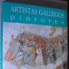 Libros: ARTISTAS GALLEGOS. PINTORES ( HASTA EL ROMANTICISMO ). COLECCIÓN DE ARTE DE GALICIA. Lote 14285555