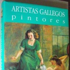 Libros: ARTISTAS GALLEGOS. PINTORES ( REGIONALISMO III ). COLECCIÓN DE ARTE DE GALICIA. Lote 14292680