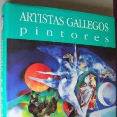 Libros: ARTISTAS GALLEGOS. PINTORES ( REALISMOS ). COLECCIÓN DE ARTE DE GALICIA. Lote 111630132