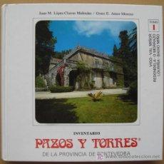Libros: INVENTARIO PAZOS Y TORRES DE LA PROVINCIA DE PONTEVEDRA. TOMO I. VIGO - VAL MIÑOR. REDONDELA .... Lote 14335105