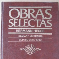 Libros: OBRAS SELECTAS: HERMANN HESSE. DEMIAN. SIDDHARTA. EL LOBRO ESTEPARIO. Lote 96632955