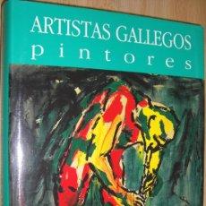 Libros: ARTISTAS GALLEGOS. PINTORES ( REALISMO - EXPRESIONISMO ). COLECCIÓN DE ARTE DE GALICIA. Lote 14365700