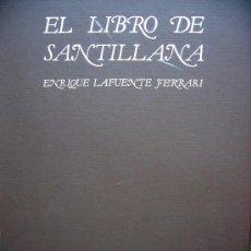 Libros: EL LIBRO DE SANTILLANA. ENRIQUE LA FUENTE FERRARI. ¡¡¡ OPORTUNIDAD. Lote 26677477