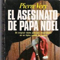 Libros: EL ASESINATO DE PAPA NOEL - PIERRE VERY - RELATO POLICIACO. Lote 14912655