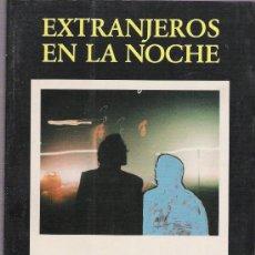 Libros: EXTRANJEROS EN LA NOCHE - ANTONIO SOLER. Lote 14912738