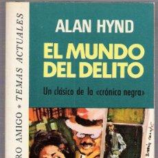 Libros: EL MUNDO DEL DELITO - ALAN HYND - CLÁSICO DE LA CRÓNICA NEGRA. Lote 14912865