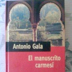 Libros: EL MANUSCRITO CARMESÍ - ANTONIO GALA. Lote 27510025