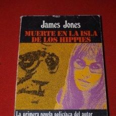 Libros: MUERTE EN LA ISLA DE LOS HIPPIES - JAMES JONES - LUIS DE CARALT EDITOR - PRIMERA EDICIÓN MARZO 1975. Lote 16759350
