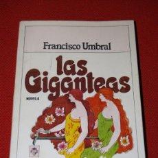 Libros: LAS GIGANTEAS - FRANCISCO UMBRAL - PLAZA & JANES - PRIMERA EDICIÓN 1982. Lote 16811390