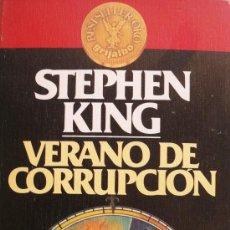 Libros: STEPHEN KING / VERANO DE CORRUPCIÓN (D-442). Lote 22714666