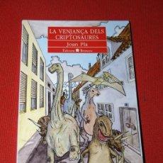 Libros: LA VENTANÇA DELS CRIPTOSAURES - JOAN PLA - EDITIONS BROMERA - PRIMERA EDICIÓN 1994. Lote 16850333