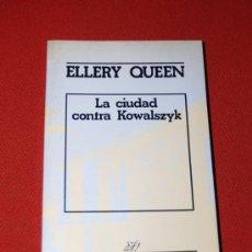 Libros: LA CIUDAD CONTRA KOWALSZYK - ELLERY QUEEN - DESTINO PRIMERA EDICIÓN 1984. Lote 16870140