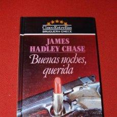 Libros: BUENAS NOCHES, QUERIDA - JAMES HADLEY CHASE - BRUGUERA PRIMERA EDICIÓN 1984. Lote 16870968