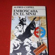 Libros: EMBOSCADA EN EL SINAÍ - ALFRED COPPEL - ULTRAMAR BOLSILLO PRIMERA EDICIÓN 1977. Lote 16873260