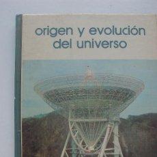 Libros: LIBRO ORIGEN Y EVOLUCION DEL UNIVERSO . Lote 19410943