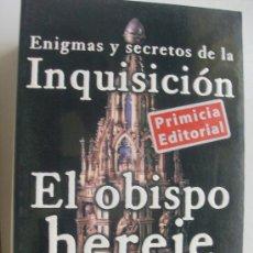 Libri di seconda mano: LIBRO ENIGMAS Y SECRETOS DE LA INQUISICION EL OBISPO HEREJE POR CESAR VIDAL 1º EDICION. Lote 21773790