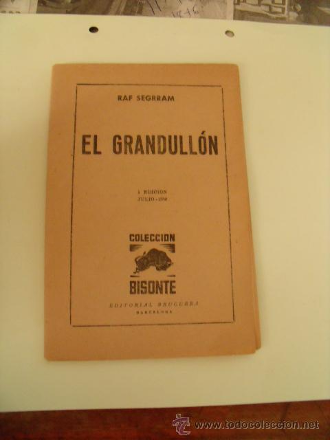 COLECCIÓN BISONTE. EL GRANDULLÓN. PRIMERA EDICIÓN JULIO 1950. BRUGUERA. CAPÍTULO PRIMERO. P-74 (Libros sin clasificar)