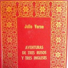 Libros: JULIO VERNE / AVENTURAS DE TRES RUSOS Y TRES INGLESES / (REF: 1312-01). Lote 27244406