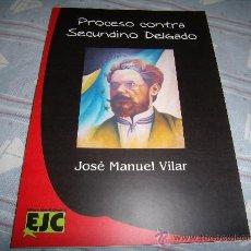 """Libros: LIBRO DEL AUTOR JOSÉ MANUEL VILAR """"PROCESO CONTRA SECUNDINO DELGADO"""". Lote 120729500"""