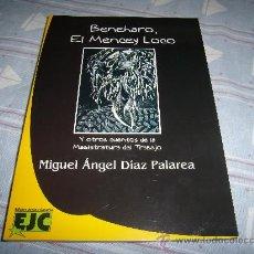 Libros: LIBRO DEL AUTOR CANARIO MIGUEL ÁNGEL DÍAZ PALAREA: BENEHARO EL MENCEY LOCO Y OTROS CUENTOS.... Lote 19709495