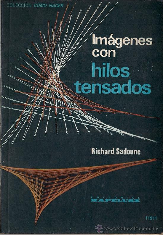 LIBRE IMAGENES CON HILOS TENSADOS DE RICHARD SADOUNE (Libros sin clasificar)