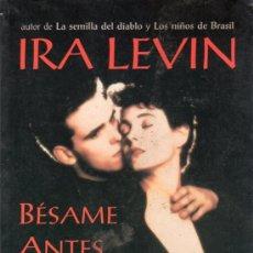 Libros: BESAME ANTES DE MORIR. IRA LEVIN. EMECE.. Lote 20332680