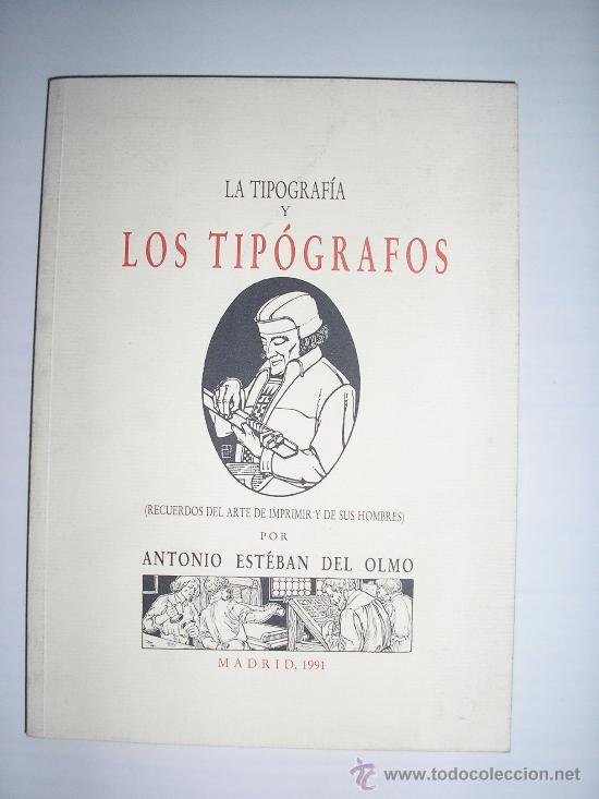 LA TIPOGRAFIA Y LO TIPOGRAFOS - (Libros sin clasificar)
